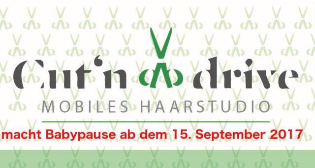 Cut´n drive Babypause am 15.09.2017